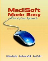 MEDISOFT MADE EASY: A STEP-BY-STEP APPROACH (2ND EDITION) By Barbara Weill