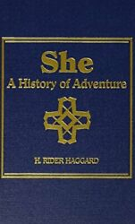 SHE: A HISTORY OF ADVENTURE By H. Rider Haggard - Hardcover **Mint Condition**