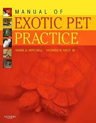 MANUAL OF EXOTIC PET PRACTICE 1E By Thomas N. Tully Jr. Dvm Ms Dabvp NEW