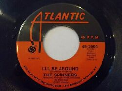 The Spinners I'll Be Around  How Could I Let You Get Away 45 1972 Vinyl Record