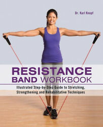 Resistance Band Workbook: Illustrated Step By Step Guide to Stretching AU $22.17