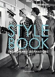 STYLE BOOK: FASHIONABLE INSPIRATIONS By Elizabeth Walker - Hardcover *BRAND NEW*