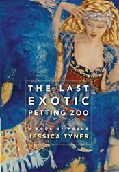 LAST EXOTIC PETTING ZOO By Jessica Tyner - Hardcover **Mint Condition**