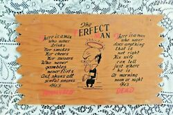 VINTAGE 1950's FUNNY WOODEN SIGN FOR SHE SHED PERFECT MAN PARALYZED  DEAD 15.5