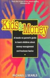 KIDS AND MONEY: A Hands-On Parent's Guide to Teach Children...NEW Paperback 1996