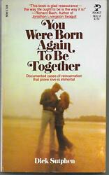 You Were Born Again to Be Together Dick Sutphen 1976 mmpb New Age Spirituality
