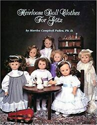 Heirloom Doll Clothes for Gotz by Martha C. Pullen (1996 Paperback) + Patterns
