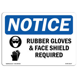 OSHA Notice Rubber Gloves amp; Face Shield Required Sign With Symbol Heavy Duty $7.98