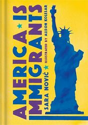 America Is Immigrants by Sara Novic  Brand New  Hardcover