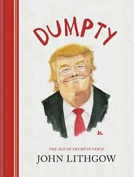 Dumpty by John Lithgow The Age of Trump in Verse Political Humor Poetry HRD NEW