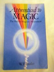 APPRENTICED TO MAGIC By W.e. Butler