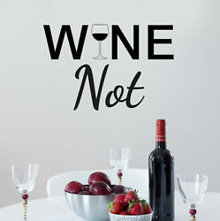 Vinyl Wall Decal Lettering Wine Not Kitchen Decor Stickers 22.5 in x 14 in gz222 $17.00