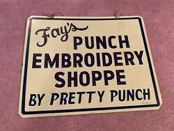 VINTAGE OLD METAL SIGN FAY'S PUNCH EMBROIDERY SHOPPE SIGN DOUBLE SIDED SHE SHED