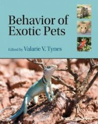 Behavior of Exotic Pets by Valarie V. Tynes.