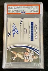 2016 IMMACULATE COLLECTION 68 DREW BREES AUTO-BLUE 5 GEM MINT PSA 10