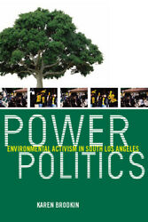 Power Politics : Environmental Activism in South Los Angeles (2009, Paperback) $35.38