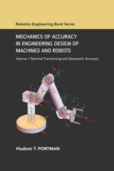 Mechanics Of Accuracy In Engineering Design Of Machines And Robots: Volume ... $157.92