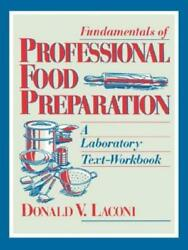 Fundamentals of Professional Food Preparation : A Laboratory Text-Workbook by... $153.45