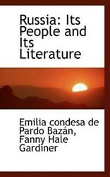 Russia : Its People and Its Literature by Fanny Hale Gardiner and Emilia... $23.49