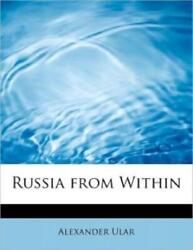 Russia from Within by Alexander Ular 2011 Paperback $25.99