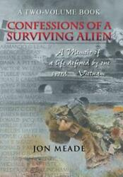 Confessions of a Surviving Alien : A Memoir of a Life Defined by One... $41.16