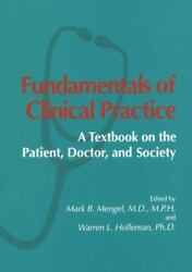 Fundamentals of Clinical Practice : A Textbook on the Patient Doctor and... $116.37