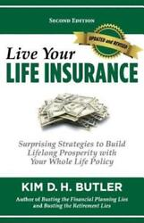 Live Your Life Insurance by Kim D. H. Butler (2009 Paperback)