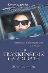 The Frankenstein Candidate : They Are Playing Her She Knows She Has a Plan...