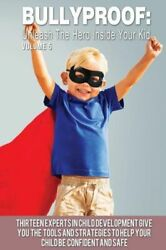 Bullyproof: Bullyproof : Unleash the Hero Inside Your Kid by Michael Butler...