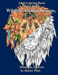 Adult Coloring Book: Stress Relief Wildlife Animal Designs Mandalas...