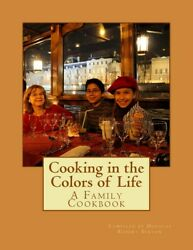 Cooking in the Colors of Life by Douglas Sexton 2016 Paperback $14.98
