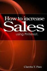 How To Increase Sales Using Pinterest $33.29