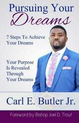 Pursuing Your Dreams by Carl Butler (2017 Paperback)