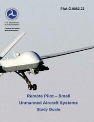 Remote Pilot Small Unmanned Aircraft Systems Study Guide Faa G 8082 22 ... $16.00