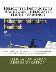 Helicopter Instructor#x27;s Handbook Helicopter Flight Training $16.12