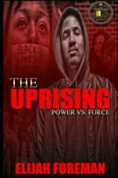 The Uprising: Power Vs Force $12.13
