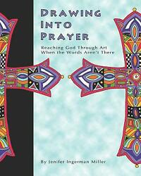 Drawing Into Prayer: Reaching God Through Art When the Words Aren't There