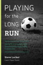 Playing for the Long Run: Helping Parents Navigate Youth Sports