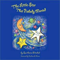 The Little Star That Nobody Wanted $15.33