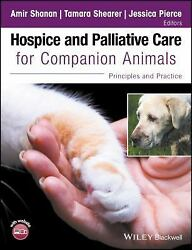 Hospice and Palliative Care for Companion Animals : Principles and Practice... $90.65