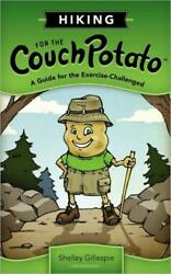 Hiking For The Couch Potato: A Guide For The Exercise Challenged $15.01