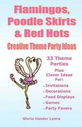 Flamingos Poodle Skirts amp; Red Hots: Creative Theme Party Ideas $9.69