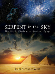 Serpent In The Sky: The High Wisdom Of Ancient Egypt $20.71