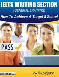 IELTS Writing Section (General) : How to Achieve a Target 8 Score! by Tim... $20.79
