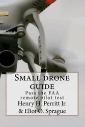 Small Drone Guide: Pass The Faa Remote Pilot Test $34.34