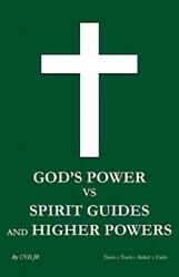God#x27;s Power Vs Spirit Guides And Higher Powers: Same $18.98