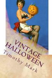Vintage Halloween by Timothy Mark (2015 Paperback)