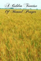 A Golden Treatise of Mental Prayer by Blessed Peter De Alcantara 2011... $17.35