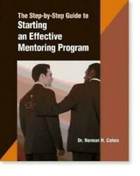 A Step By Step Guide To Starting An Effective Mentoring Program $29.73