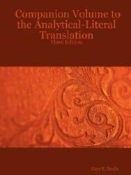 Companion Volume to the Analytical Literal Translation: Third Edition by Gary... $21.37
